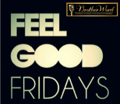 BrotherWord - Feel Good Fridays